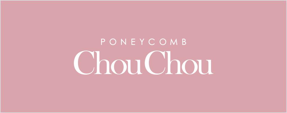 PONEYCOMB ChouChou(パニカムシュシュ)